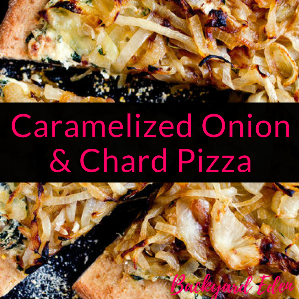 Caramelized Onion & Chard Pizza Recipe, pizza recipe, vegetarian pizza recipe, Backyard Eden, www.backyard-eden.com, www.backyard-eden.com/caramelized-onion-chard-pizza-recipe