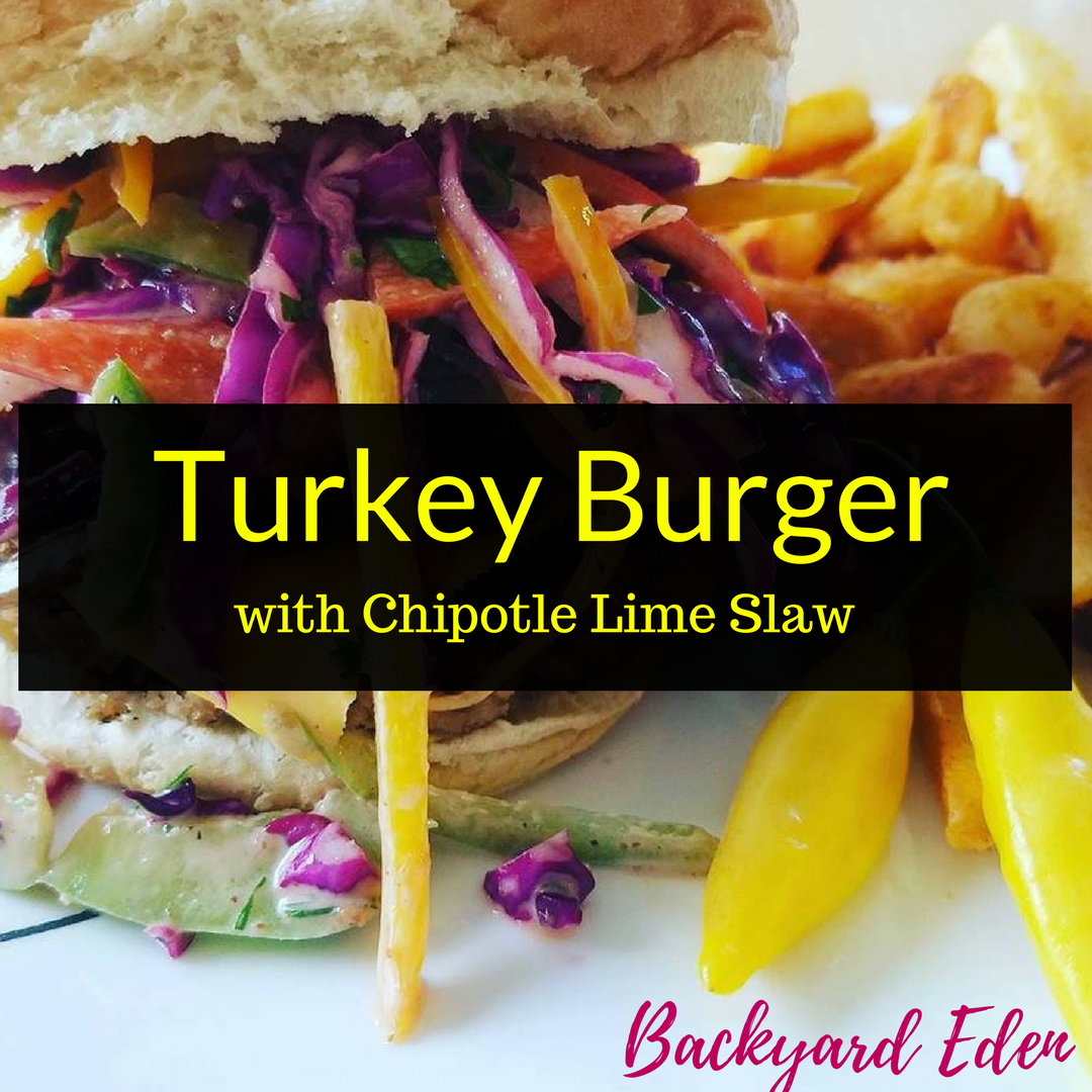 Turkey Burger with Chipotle Lime Slaw, Turkey Burger Recipe, Recipe, Backyard Eden, www.backyard-eden.com