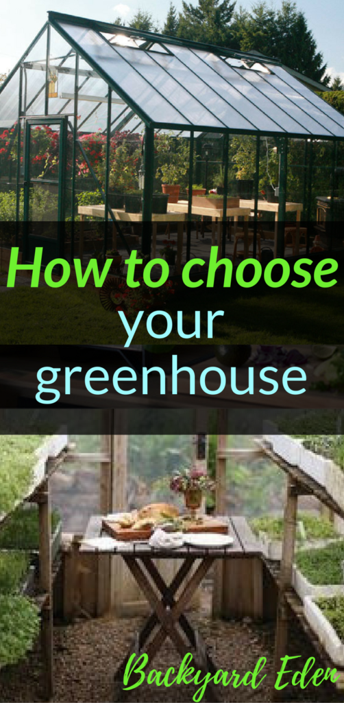 How to choose a greenhouse for you, greenhouse, Backyard Eden, www.backyard-eden.com, www.backyard-eden.com/how-to-choose-a-greenhouse-for-you