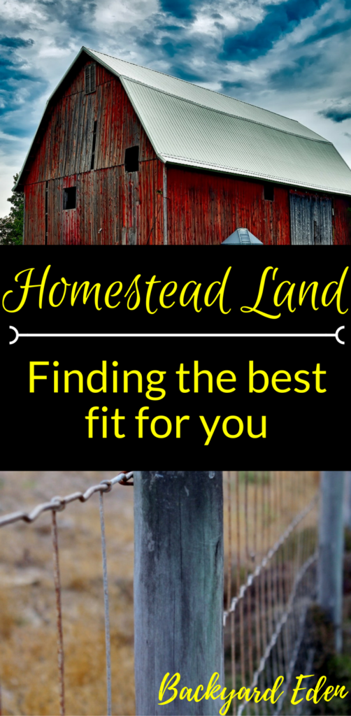 Homestead land, Homestead Land - Finding the best fit for you, homestead land, where to find homestead land, Backyard Eden, www.backyard-eden.com, www.backyard-eden.com/homestead-land-finding-the-best-fit-for-you