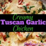 Creamy Tuscan Garlic Chicken, Chicken Recipe, Tuscan Garlic Chicken, Backyard Eden, www.backyard-eden.com, www.backyard-eden.com/creamy-tuscan-garlic-chicken