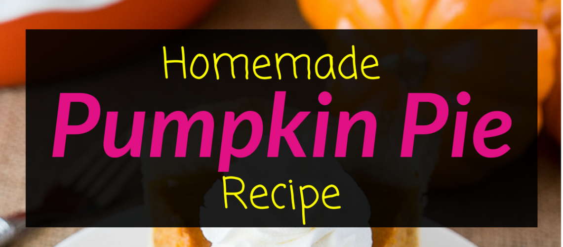 Homemade Pumpkin Pie Recipe, pumpkin pie, homemade pie, Backyard Eden, www.backyard-eden.com, www.backyard-eden.com/homemade-pumpkin-pie-recipe